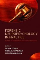 Forensic Neuropsychology in Practice: A guide to assessment and legal processes