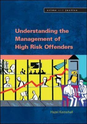 Understanding the Management of High Risk Offenders
