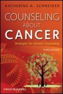 Counseling About Cancer: Strategies for Genetic Counseling (3rd revised and updated edition)