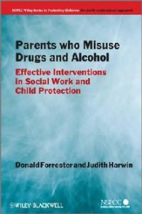 Parents Who Misuse Drugs and Alcohol: Effective Interventions in Social Work and Child Protection