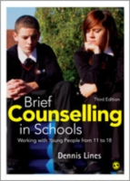 Brief Counselling in Schools: Working with Young People from 11 to 18