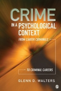 Crime in a Psychological Context: From Career Criminals to Criminal Careers
