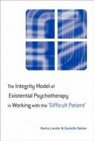 The Integrity Model of Existential Psychotherapy in Working with the 'Difficult Patient'