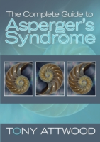 The Complete Guide To Asperger Syndrome