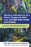 Working with Parents of a Newly Diagnosed Child with an Autism: A Guide for Professionals